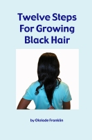 Twelve Steps For Growing Black Hair